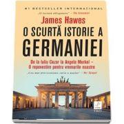 O scurta istorie a Germaniei de James Hawes