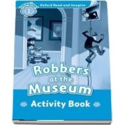 Oxford Read and Imagine Level 1. Robbers at the Museum activity book