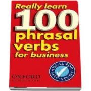 Really Learn 100 Phrasal Verbs for business. Learn 100 of the most frequent and useful phrasal verbs in the world of business