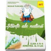 Stiinte ale naturii. Manual pentru clasa a IV-a, semestrul II de Nicolae Ploscariu