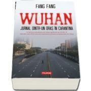 Wuhan. Jurnal dintr-un oras in carantina - Cu o postfata de Michael Berry
