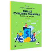 Analiza economica-financiara. Studii de caz. Teste grila. Editia a II-a