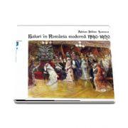 Balurile in Romania moderna 1790-1920 (Adrian-Silvan Ionescu)