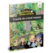 Clubul detectivilor. Craniile de cristal mayașe