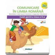 Comunicare in limba romana. Caiet pentru clasa a II -a