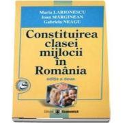 Constituirea clasei mijlocii in Romania. Editia a II-a
