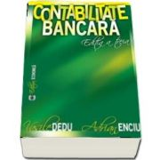 Contabilitate bancara. Editia a III-a (Vasile Dedu)