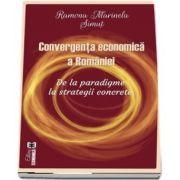 Convergenta economica a Romaniei. De la paradigme la strategii concrete