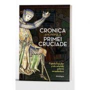 Cronica anonima a Primei Cruciade - Faptele francilor si ale celorlalti pelerini ierusalimiteni
