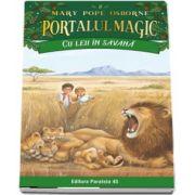 Cu leii in savana. Portalul Magic nr. 11 (Seria PORTALUL MAGIC)