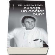 Cunosti un doctor bun? - Dr. Mircea Pavel