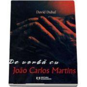 De vorba cu Joao Carlos Martins