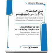 Deontologia profesiei contabile. Dezbateri internationale privind independenta in auditul financiar