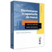 Discriminarea in raporturile de munca Practica judiciara. Norme procedurale