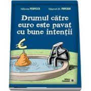 Drumul catre euro este pavat cu bune intentii