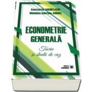 Econometrie generala. Teorie si studii de caz
