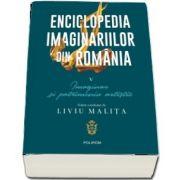 Enciclopedia imaginariilor din Romania. Vol. V: Imaginar si patrimoniu artistic