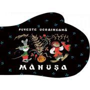 Manusa. Poveste ucraineana - Ilustratii de Oleg Vasiliev si Erik Bulatov