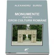 Monumente pentru eroii culturii romane
