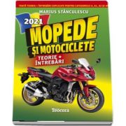 Mopede si Motociclete 2021. Teorie si intrebari, explicate pentru categoriile A, A1, A2 si AM