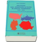 Politicile SUA, Germaniei si Rusiei in spatiul romanesc 1990 – 2018