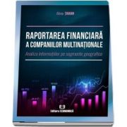 Raportarea financiara a companiilor multinationale. Analiza informatiilor pe segmente geografice