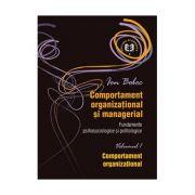 Comportament organizaţional şi managerial. Fundamente psihosociologice. Comportament organizaţional, Volumul I