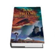 100 de mituri si legende celebre