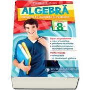 Algebra. Culegere de exercitii si probleme. Clasa a VIII-a de Nicolae Ivaschescu