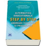 Alternativa educationala Step by Step. Abordari teoretice si pragmatice