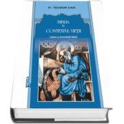 Biblia in contextul vietii. Lexicon si concordanta biblica