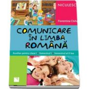 Comunicare in limba romana. Auxiliar pentru clasa I. Semestrul I si semestrul al II-lea
