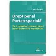 Drept penal. Partea speciala. Volumul I - Infractiuni contra persoanei si infractiuni contra patrimoniului