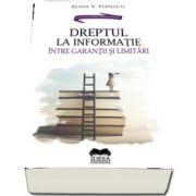 Dreptul la informatie - intre garantii si limitari