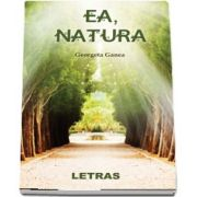 Ea, natura (Georgeta Ganea)