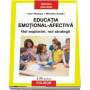 Educatia emotional-afectiva. Noi explorari, noi strategii