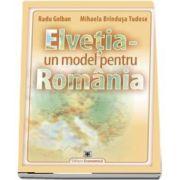 Elvetia. Un model pentru Romania