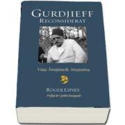 Gurdjieff reconsiderat. Viata. Invataturile. Mostenirea - Prefata de Cynthia Bourgeault