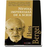 Hans Bergel: Nevoia imperioasa de a scrie