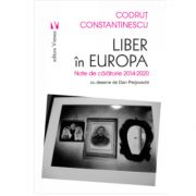 Liber in Europa de Codrut Constantinescu