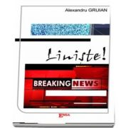 Liniste, Breaking news!