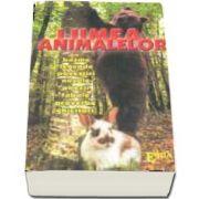 Lumea animalelor - basme, legende, povestiri, nuvele, poezii, fabule