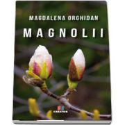 Magnolii de Magdalena Orghidan