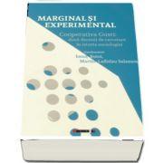 Marginal si experimental - Cooperativa Gusti: doua decenii de cercetare in istoria sociologiei