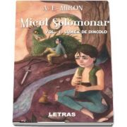 Micul Solomonar. Lumea de Dincolo, volumul I