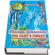 Padurea Cosanzienei - The Fairy's Forest