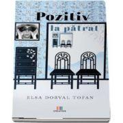 Pozitiv la patrat de Elsa Dorval Tofan
