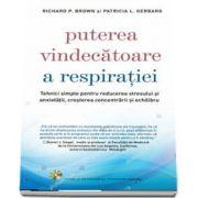 Puterea vindecatoare a respiratiei (Patricia L. Gerbarg)