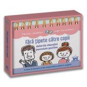 Fara tipete catre copii datorita educatiei parentale pozitive: Calendar