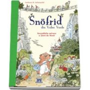 Snofrid din Valea Verde. Incredibila salvare a Tarii de Nord. Volumul I